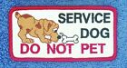 Service Dog Do Not Pet Patch White 2X4  Medical Assistance Support Danny & LuAnn