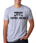 WORKING ON MY DAD BOD funny gym sarcastic work out father gift humor T-Shirt