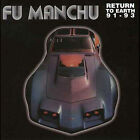 Return to Earth 1991-1993 by Fu Manchu (CD, Aug-1998, Elastic Records)