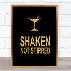 Black & Gold James Bond Martini Shaken Not Stirred Quote Wall Art Print £8.99 GBP on eBay