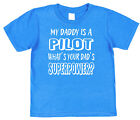 My Dad's A Pilot What's Your's Superpower? Kids T-Shirt Boy Girl Son Daughter