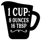 1 Cup Measurement Conversion Vinyl Decal Sticker Home Wall K