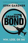 JAMES BOND: WIN, LOSE OR DIE: A 007 NOVEL (JAMES BOND: 007) By John Gardner Mint $16.95 USD on eBay
