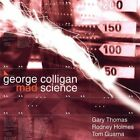 GEORGE COLLIGAN - Mad Science - CD - **BRAND NEW/STILL SEALED**