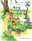 ALONG THIMBLELAND TRAILS (MUFFIN FAMILY PICTURE BIBLE) By Gilbert V. Beers *VG+*