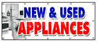 NEW  USED APPLIANCES BANNER SIGN refrigerator washer dryer delivery