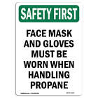 Osha Safety First Sign - Face Mask And Gloves Must Be Worn | �made In The Usa
