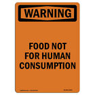 OSHA WARNING Sign - Food Not For Human Consumption | �Made in the USA