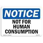 OSHA Notice - Not For Human Consumption Sign   Heavy Duty Sign or Label