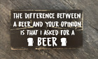 The Difference Between a Beer, Wood hanging sign rustic home decore cottage gift