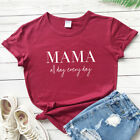 Mama All Day Every Day Mom Life T-shirt Funny Women Mother's Day Gift Tees Tops