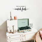 """Vinyl Wall Art Decal - Don't Be Afraid Catch Feels -8.5"""" x 25""""- Happiness Quote"""