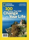 NATIONAL GEOGRAPHIC 100 PLACES THAT WILL CHANGE YOUR LIFE By Editors Of National