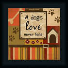 A Dog's Love Never Fails Humorous Sign Framed Art Print Wall Décor Picture