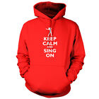 Keep Calm and Sing On - Unisex Hoodie / Hooded Top - Singer - Music - 9 Colours