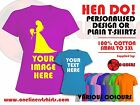 Hen Night Custom Design T-Shirts or Plain T-Shirts
