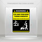 Decal Sticker Funny Stay Away From Wind Turbine Generator car  mtv RS863