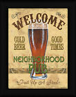 Neighborhood Pub 16x12 Welcome Cold Beer Good Times Framed Print Sign Picture