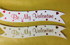 10 RED OR GOLD BE MY VALENTINE GREETING BANNER CARD MAKING CRAFT EMBELLISHMENTS