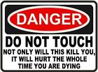 Funny Warning Sign Danger Do Not Touch Hurt While Dying Sticker Self Adhesive