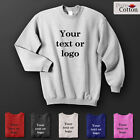 Your Own Logo & Or Text Sweatshirts SEND US PICTURE WE MAKE IT Top Quality Print