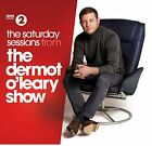 Dermot O'Leary - The Saturday Sessions - Various Artists - 2CD *NEW*