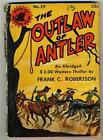 The Outlaw of Antler An Abridged $2.00 Western Thriller by Frank C Robertson