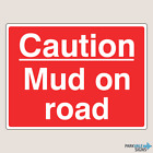 Caution Mud On Road Farm Signs (14047)