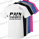 Pain Is Weakness Leaving Your Body T-shirt Gym Motivation workout gifts His Hers