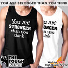 YOU ARE STRONGER Men's Muscle Tank T-Shirt Workout Gym BodyBuilding Fitness MMA image