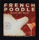 FRENCH POODLE MARTINI BAR by Stephen Fowler 15x15 FRAMED PRINT Vodka Dog Sign Ad