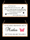 Plaque Sign. To the World you are just a Mother.  Ed Sheeran. So Honey Now Gift