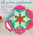 All Points Patchwork - English Paper Piecing Be...-NEW-9781612124209 by Gillelan