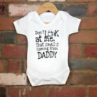 2017 Funny 100% Cotton Do Not Look AT Me Daddy Baby Bodysuit Grow Nontoxic Ink