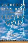 ELECTRIC GOD by Catherine Ryan Hyde (2000, Hardcover)