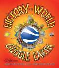 A HISTORY OF THE WORLD WITH GOOGLE EARTH - NEW PAPERBACK BOOK