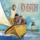 THE BROTHERS KENNEDY - KRULL, KATHLEEN/ BATES, AMY JUNE (ILT) - NEW HARDCOVER BO