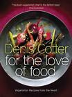 FOR THE LOVE OF FOOD - COTTER, DENIS - NEW HARDCOVER BOOK