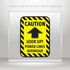 Decals Decal Caution Look up power lines overhead Vehicle st7 X8892