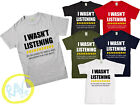 Mens I WASN'T LISTENING T Shirt Top Funny Rude Sarcastic Joke Novelty S - 2XL