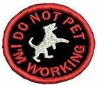 Do Not Pet Patch Small Circle Patch Working Dog Patch Puppy Design Black White