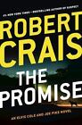 An Elvis Cole Novel: The Promise by Robert Crais (2015, Hardcover) First Edition