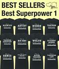 Best Superpower 1 unisex t-shirt Funny Gift Present Magic Force Novelty Joke