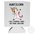 Aunticorn Like A Normal Aunt But Cooler Gift For Sister Beer Can Cooler 12 oz