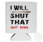 Shut That Sh*t Down Walking Dead Tv Show Gift  Beer Can Cooler For 12 oz Soda