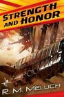 Strength and Honor : A Novel of the U. S. S. Merrimack by R. M. Meluch