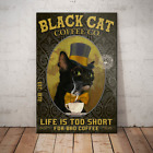 Black Cat Coffee Co Life Is Too Short For Bad Coffee Cat Lover Poster No Frame
