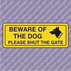 200x75mm Beware of the Dog Please Shut The Gate Door Sign -  FREE POST