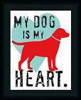 My Dog Is My Heart by Ginger Oliphant Inspirational Sign 11x14 Framed Art Print