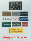 """CHOOSE YOUR OWN ENGRAVING"" Sign-Plaque-*Choice of Sizes & Colours* FREE P&P"